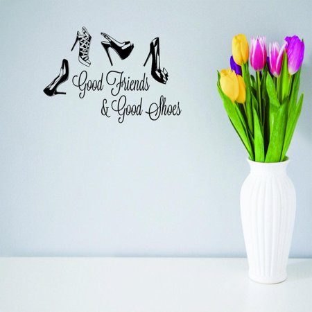 Do It Yourself Wall Decal Sticker New Ideas Good Friends & Good Shoes Quote 10x20