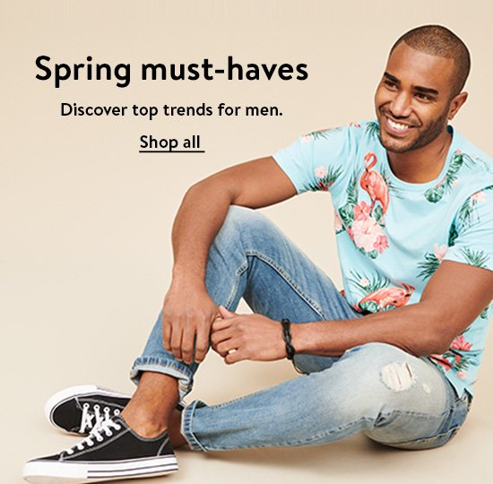 Spring must-haves. Discover top trends for men. Shop all.
