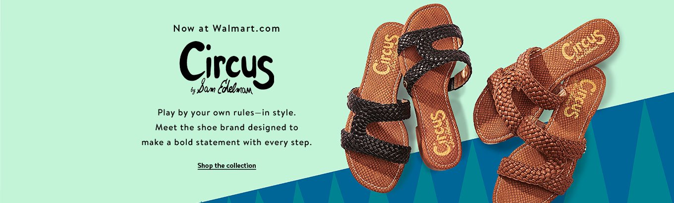 Now at Walmart.com. Circus by Sam Edelman. Play by your own rules
