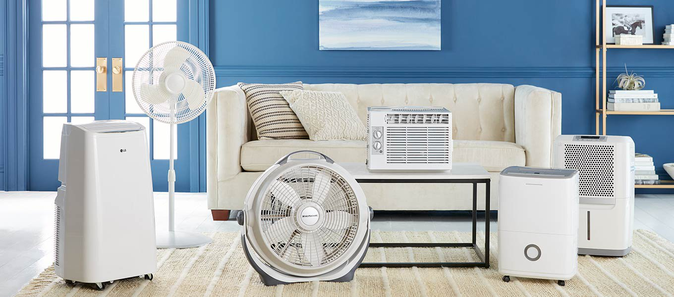 Warm weather essentials. Stay cool with air conditioners, dehumidifiers and more.