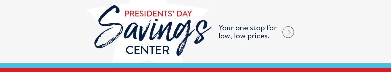 Presidents' Day Savings Center.  Your one stop for low, low prices.