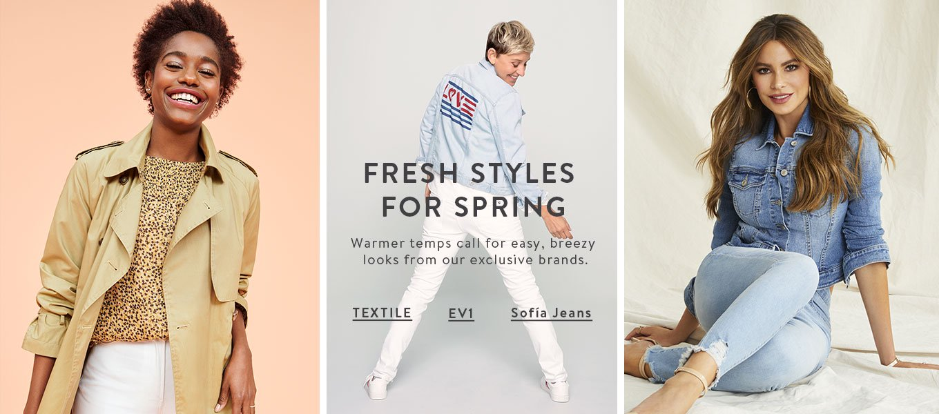 Fresh styles for spring. Warmer temps call for easy, breezy looks from favorite brands.