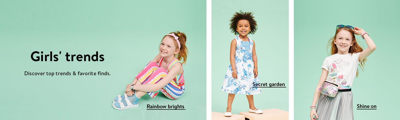 Girls' trends. Discover top trends & favorite finds featuring rainbow brights, secret garden and shine on.