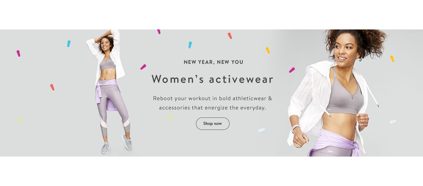 NEW YEAR, NEW YOU Women's activewear Shop now