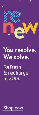 renew. You resolve. We solve. Refresh & recharge in 2019. Shop now.