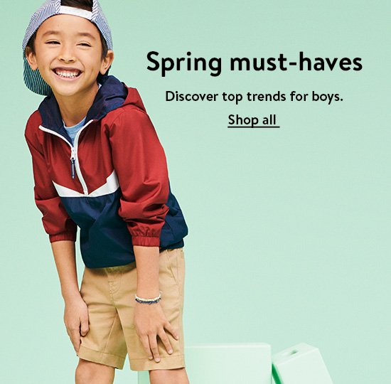 Spring must-haves. Discover top trends for boys. Shop all.