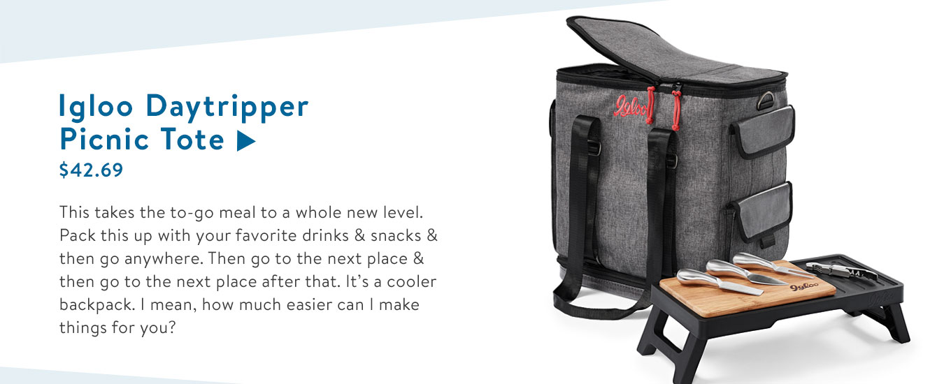 This takes the to-go meal to a new level. Pack this up with your favorite drinks & snacks & then go anywhere. Then go to the next place & then go to the next place after that. It?s a cooler backpack. I mean, how much easier can I make things for you?