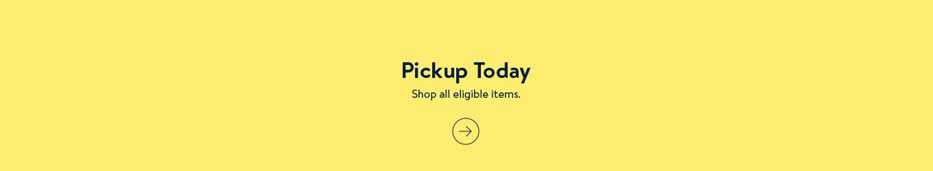 Pickup Today. Shop all eligible items.