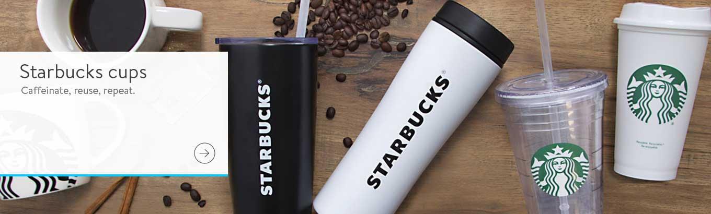 Starbucks cups. Caffeinate, reuse, repeat.