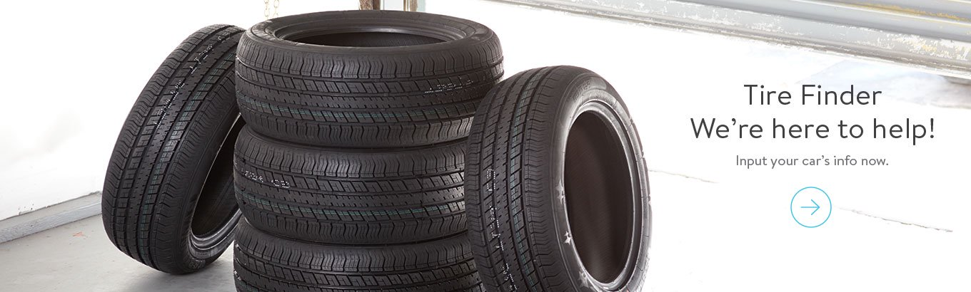 Tire Finder. We're here to help! Input your car's info now.