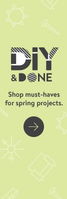 4d718bbae5 DIY and Done. Shop must-haves for spring projects.