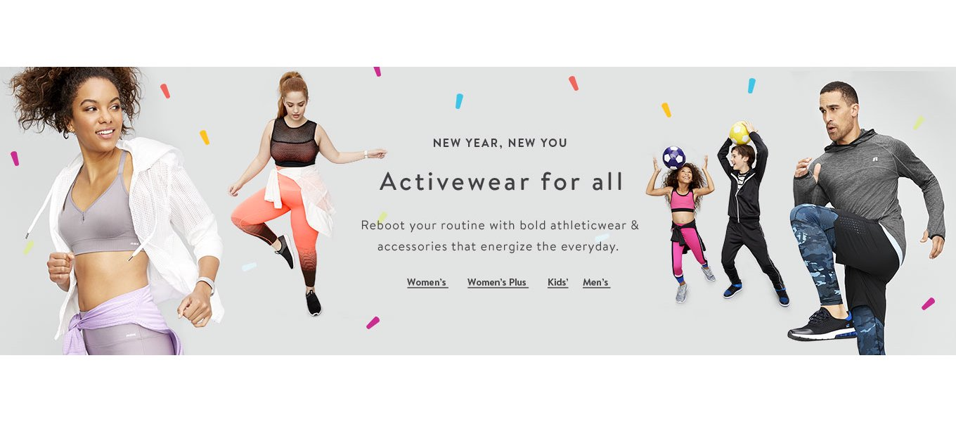 NEW YEAR, NEW YOU Activewear for all Reboot your routine with bold  athleticwear & accessories
