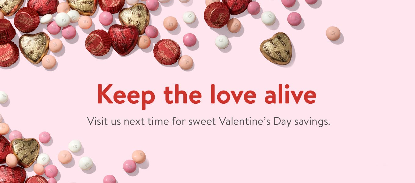 Keep The Love Alive Visit Us Next Time For Sweet Valentines Day Savings