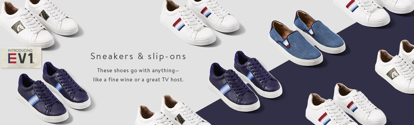 Sneakers & slip-ons. These shoes go with anything—like a fine wine or a great TV host.