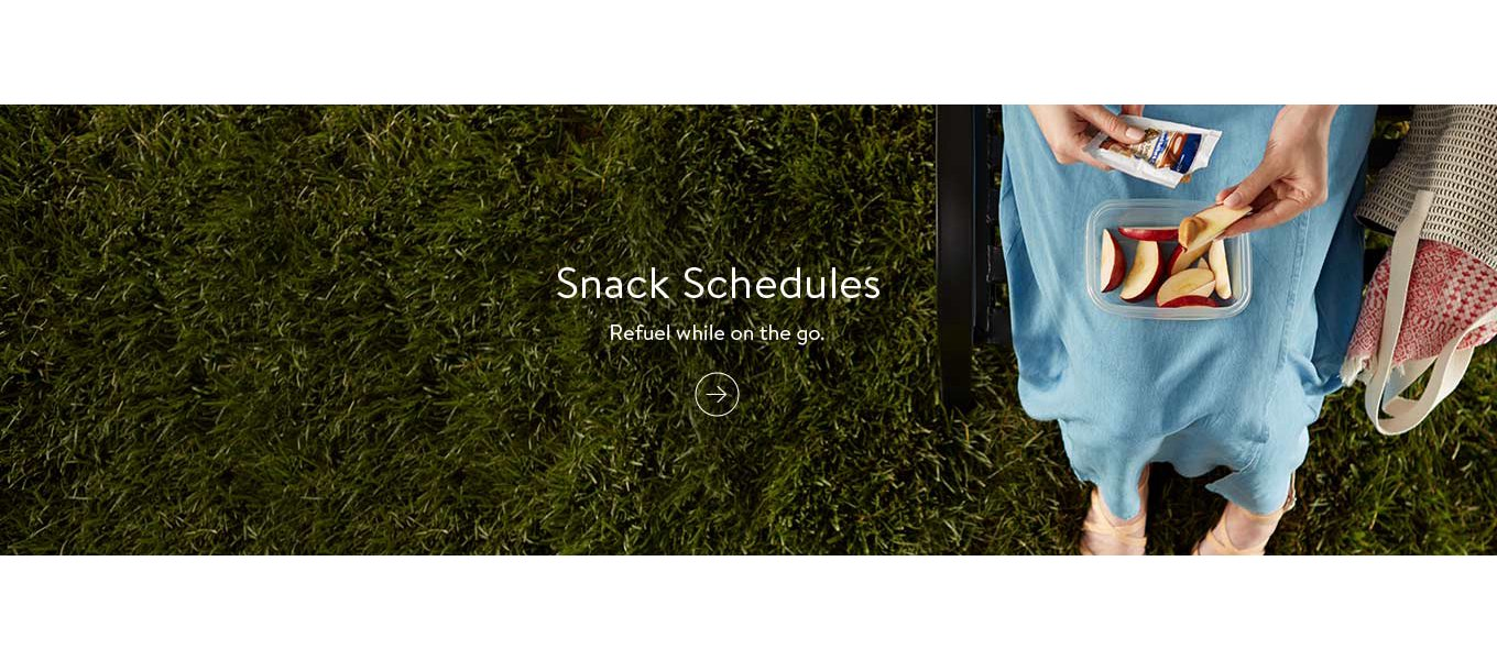 Snack schedules. Refuel while on the go.