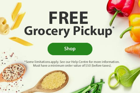 FREE Grocery Pickup* - *Some limitations apply. See our Help Centre for more information. Must have a minimum order value of $50 (before taxes). - Shop